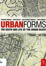 Urban forms : the death and life of the urban block